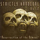 Strictly Hardcore, Vol. 2 (Resurrection of the Damned) de Various Artists
