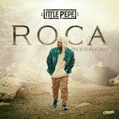 Roca by Little Pepe