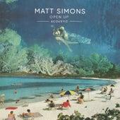 Open Up (Acoustic) by Matt Simons