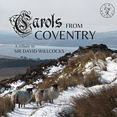 Carols from Coventry: A Tribute to Sir David Willcocks by St. Michael's Singers