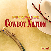 Country Western Classics: Cowboy Nation, Vol. 1 by Various Artists