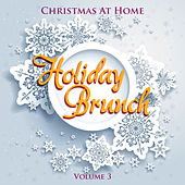 Christmas At Home: Holiday Brunch, Vol. 3 by Various Artists