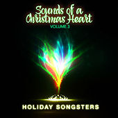 Holiday Songsters: Sounds of a Christmas Heart, Vol. 3 von Various Artists