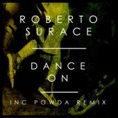 Dance On by Roberto Surace