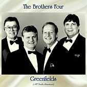 Greenfields (All Tracks Remastered) by The Brothers Four