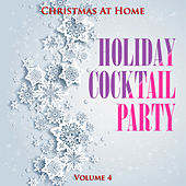 Christmas At Home: Holiday Cocktail Party, Vol. 4 de Various Artists