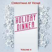 Christmas At Home: Holiday Dinner, Vol. 4 von Various Artists