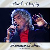 Remastered Hits (All Tracks Remastered) by Mark Murphy