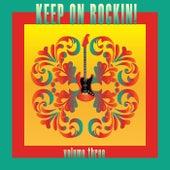 Keep On Rockin!, Vol. 3 von Various Artists