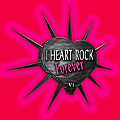 I Heart Rock Forever, Vol. 1 de Various Artists