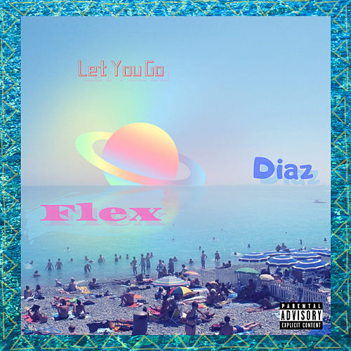 Let You Go by Flex