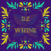 Whine by DZ