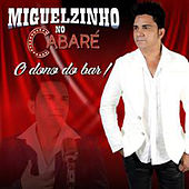 O Dono do Bar (Cover) von Miguelzinho no Cabaré