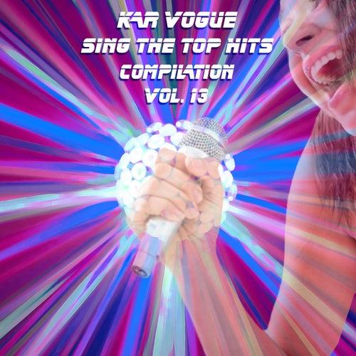 Sing The Top Hits, Vol. 13 (Special Instrumental Versions) von Kar Vogue