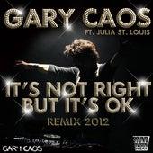 It's Not Right But It's Ok de Gary Caos