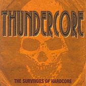 Thundercore (The Survivors of Hardcore) by Various Artists