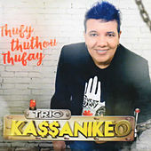 Thufy Thuthou Thufay von Trio Kassanikeo