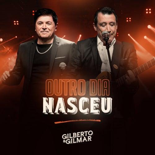 Outro Dia Nasceu (Ao Vivo) de Gilberto & Gilmar
