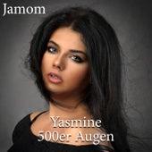 Yasmine 500er Augen von Jamom
