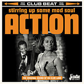 Club Beat: Stirring Up Some Mod Soul Action (The Original Sound of UK Club Land) by Various Artists