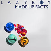 Made up Facts by Lazyboy