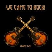 We Came To Rock, Vol. 2 de Various Artists