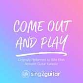 come out and play (Originally Performed by Billie Eilish) (Acoustic Guitar Karaoke) de Sing2Guitar