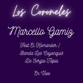Los Coroneles de Marcello Gamiz