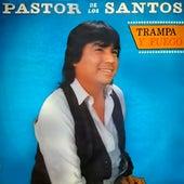 Trampa y fuego de Pastor de los Santos