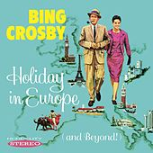 Holiday in Europe (And Beyond!) de Bing Crosby