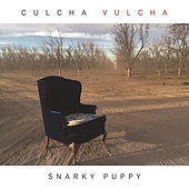 Culcha Vulcha de Snarky Puppy