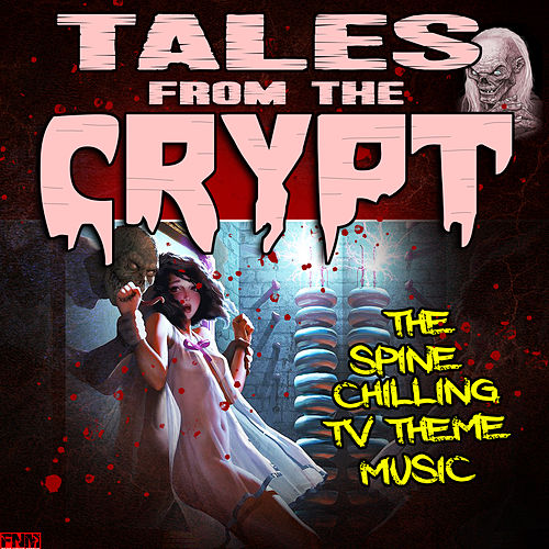 Tales From The Crypt - The Spine Chilling TV Theme Music by TV Themes