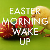 Easter Morning Wake Up de Various Artists