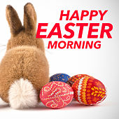 Happy Easter Morning de Various Artists
