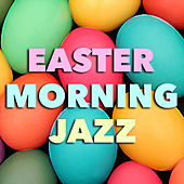 Easter Morning Jazz de Various Artists