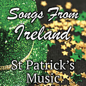 Songs From Ireland St Patrick's Music by Various Artists