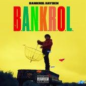 B.A.N.K.R.O.L. di Bankrol Hayden