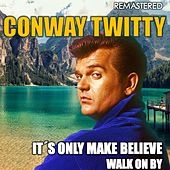 It's Only Make Believe & Walk on By (Remastered) de Conway Twitty