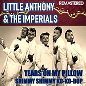 Tears on My Pillow & Shimmy Shimmy Ko-Ko-bop (Remastered) de Little Anthony and the Imperials
