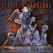 Strictly Hardcore, Vol. 3 (Whisperings from the Darkest Corners of the Underground) de Various Artists