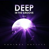 Deep in the Groove, Vol. 4 von Various Artists