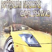 Rotterdam Hardcore Car Tuning de Various Artists