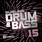 Sublime Drum & Bass, Vol. 15 - EP by Various Artists
