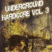 Underground Hardcore, Vol. 3 de Various Artists
