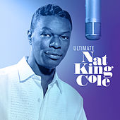 Ultimate Nat King Cole de Nat King Cole