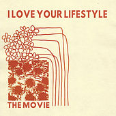 The Movie by I love Your Lifestyle