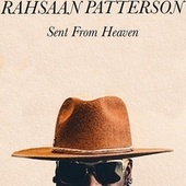 Sent From Heaven by Rahsaan Patterson