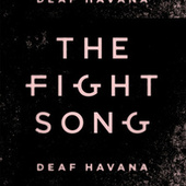 The Fight Song by Deaf Havana