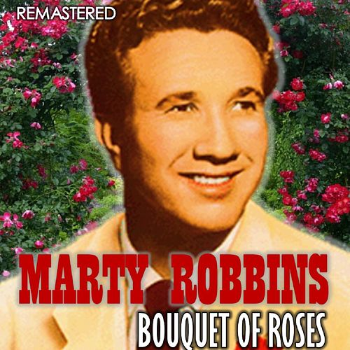 Bounquet of Roses (Remastered) von Marty Robbins