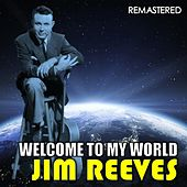 Welcome to My World (Remastered) von Jim Reeves